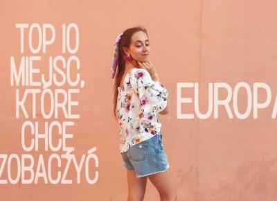 10 miejsc w Europie, które chcę zobaczyć  - Nicole's travel journal