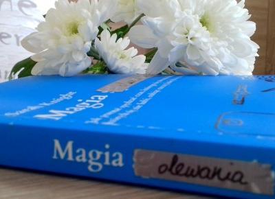 Zaczytana: #5 Recenzja książki ''Magia Olewania''