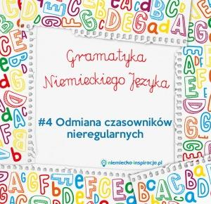 Odmiana czasowników nieregularnych - niemiecka-inspiracja.pl