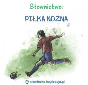 Słownictwo: Piłka nożna - niemiecka-inspiracja.pl