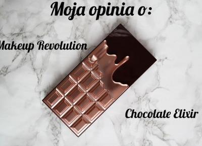 Czekolada, która nie tuczy! Moja opinia o: Makeup Revolution Chocolate Elixir
