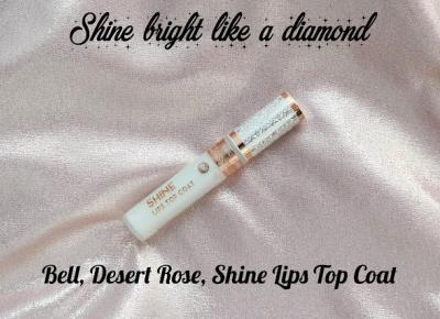Shine bright like a diamond | Bell, Desert Rose, Shine Lips Top Coat