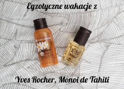 Egzotyczne wakacje z Yves Rocher, Monoi de Tahiti