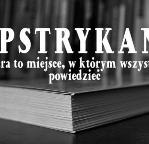 #114 Spotkanie z autorem: dziesięć pytań cz. I | Wypstrykando || Bo literatura to miejsce, w którym wszystko można powiedzieć.