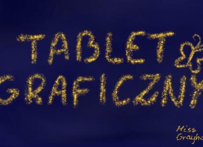 Grayhall's Imagination: Tablet graficzny moją nową miłością