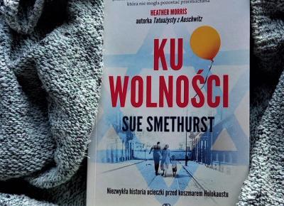 Ku wolności - Sue Smethurst