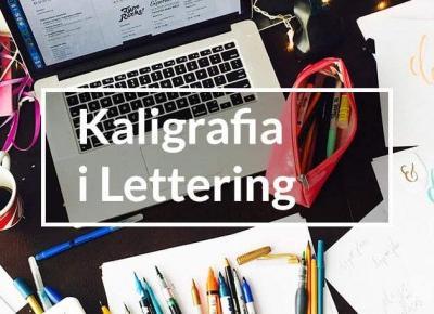 Kaligrafia i Lettering - kurs pięknego pisania na Eduweb - Days and Places.pl