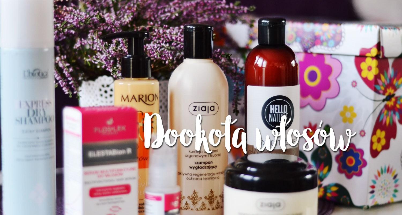 DOOKOŁA WŁOSÓW - nowości kosmetyczne do włosów • Ola Brzeska