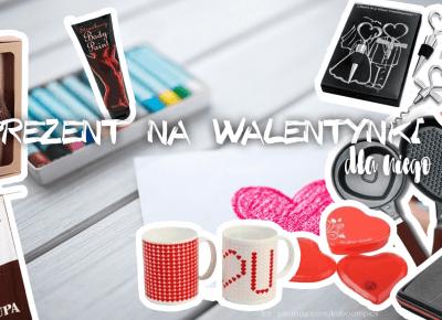 Co dać facetowi na Walentynki? • Ola Brzeska