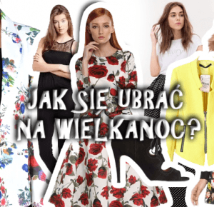 Jak się ubrać na Wielkanoc? Najmodniejsze propozycje! – Ola Brzeska