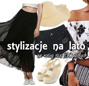 Stylizacje na lato za mniej niż 100 złotych! • Ola Brzeska
