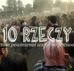10 rzeczy, które powinieneś wziąć na festiwal • Ola Brzeska
