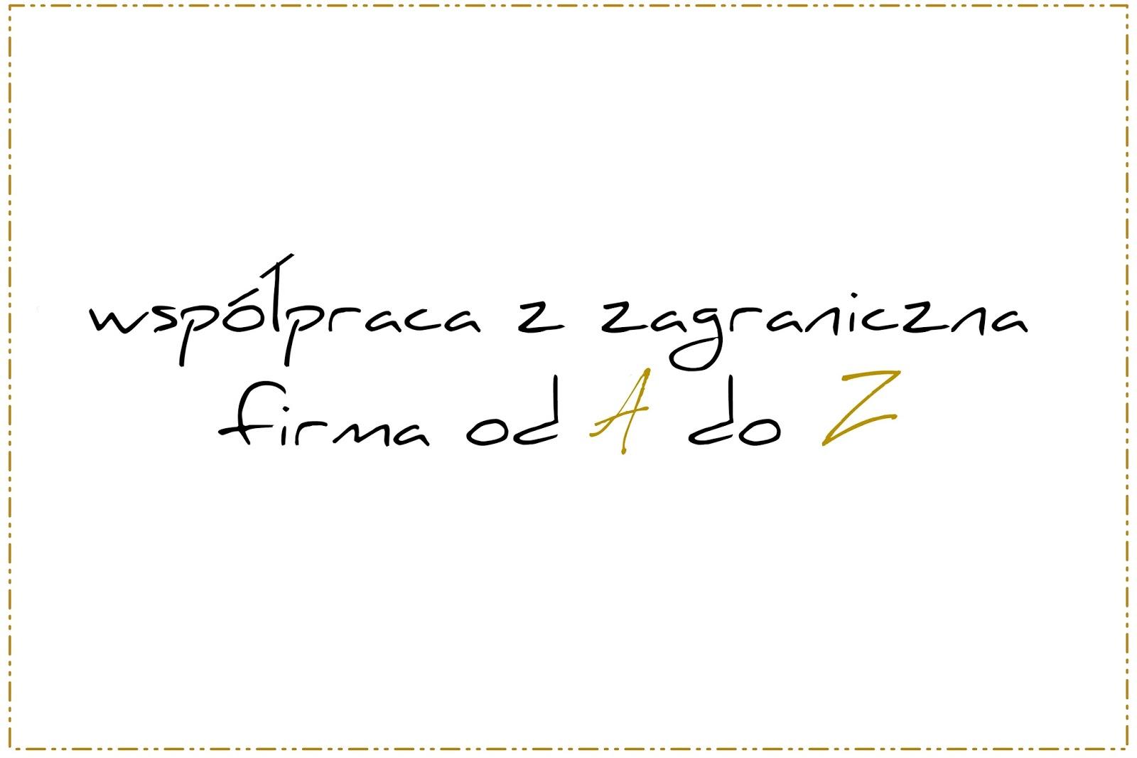 Współpraca z zagraniczną firmą od A do Z | poradnik