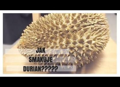 JAK SMAKUJE DURIAN? | DURIO ZIBETHINUS | FRUIT HUNTERKA #6