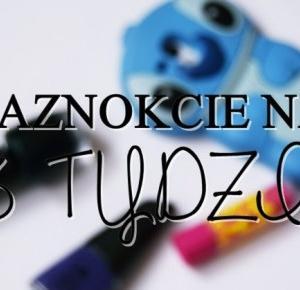 AngelikaOblog: 76# PAZNOKCIE NA 13 TYDZIEŃ