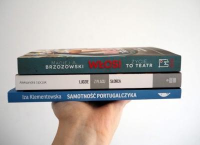 Książki, które warto przeczytać: Włosi. Życie to teatr & Ludzie z Placu Słońca & Samotność Portugalczyka