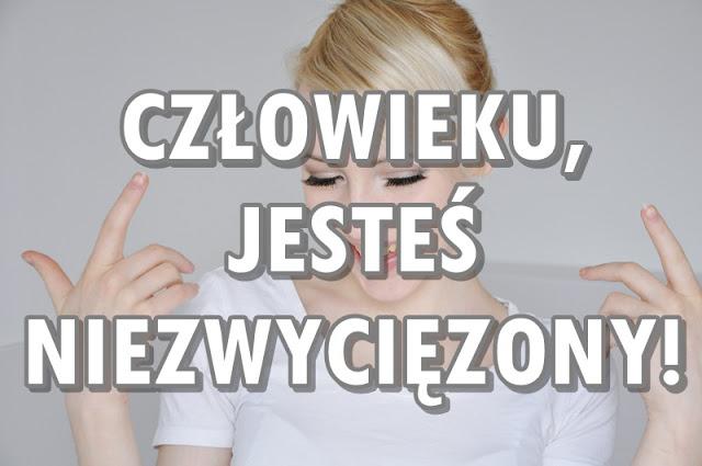 Paulina Bagińska: Człowieku, jesteś niezwyciężony!