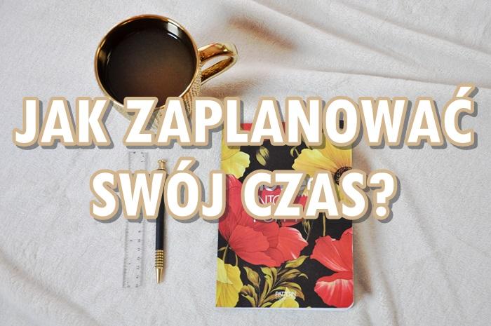 Paulina Bagińska: Jak zaplanować swój czas?
