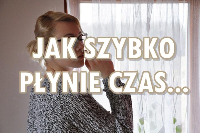 Paulina Bagińska: Jak szybko płynie czas...