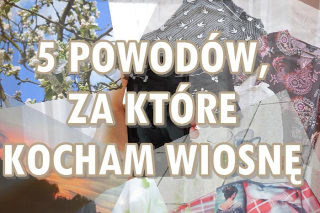Paulina Bagińska: 5 powodów, za które kocham wiosnę!