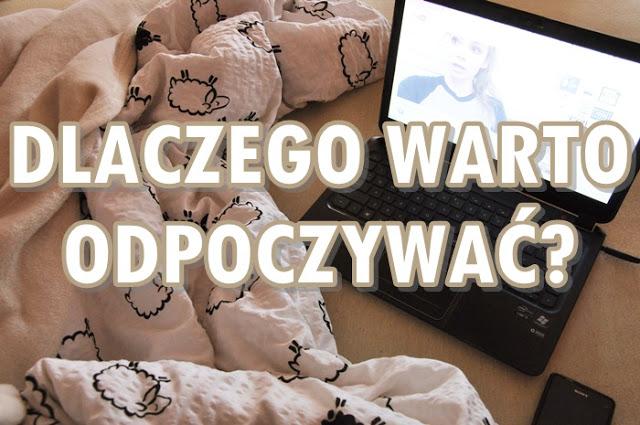 Paulina Bagińska: Dlaczego warto odpoczywać?