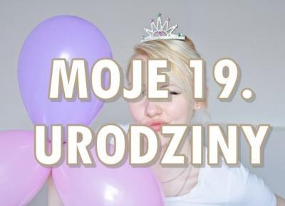 Paulina Bagińska: Moje 19. urodziny!