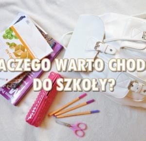 Paulina Bagińska: Dlaczego warto chodzić do szkoły?