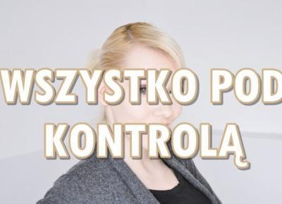 Paulina Bagińska: Wszystko pod kontrolą