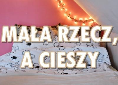 Paulina Bagińska: Mała rzecz, a cieszy