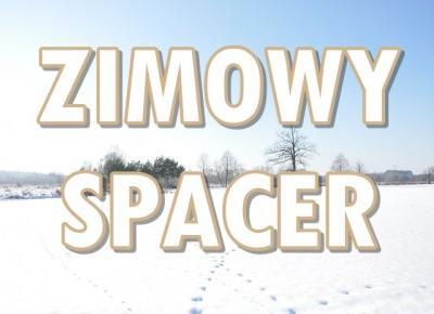 Paulina Bagińska: Zimowy spacer