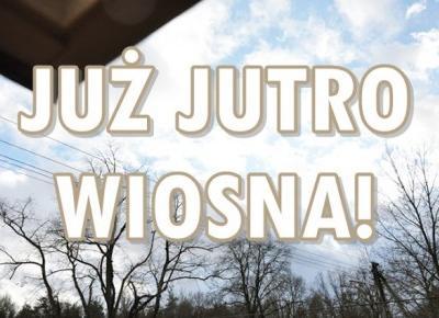Paulina Bagińska: Już jutro wiosna!