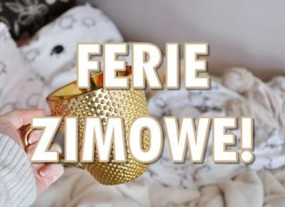 Paulina Bagińska: Ferie Zimowe!