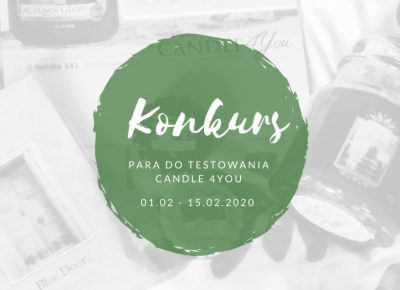 Konkurs - Poczuj to z nami! Para do testowania i Candle 4You