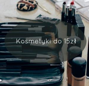 Kosmetyki do 15zl