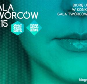 Rutyna życia w kilku słowach ♥: Konkurs Gala Twórców 2015