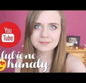 Moje ULUBIONE KANAŁY na Youtube