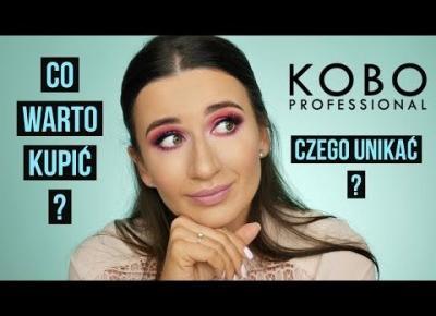 Makijażowe Mówię Jak Jest ❤ KOBO PROFESSIONAL