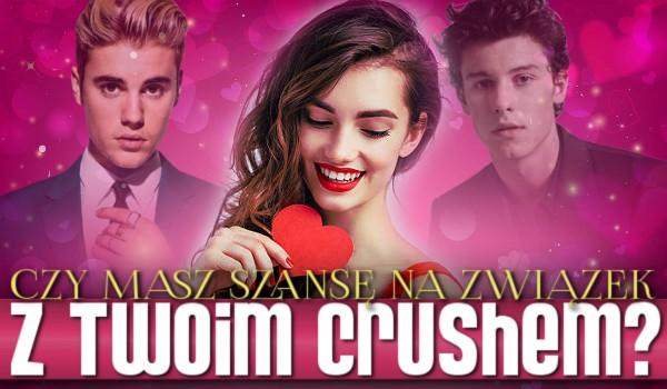 Czy masz szansę na związek z Twoim Crushem?