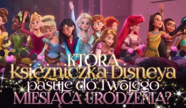 Która księżniczka Disneya pasuje do Twojego miesiąca urodzenia?