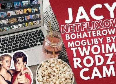 Jacy Netflixowi bohaterowie mogliby być Twoimi rodzicami?
