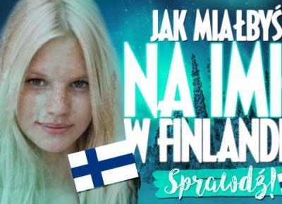 Jakie fińskie imię do Ciebie pasuje?