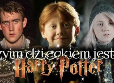 Czyim dzieckiem jest... ? - Harry Potter!