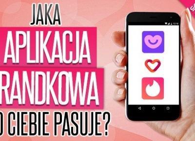 Jaka aplikacja randkowa do Ciebie pasuje?