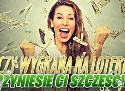 Czy wygrana na loterii przyniesie Ci szczęście?