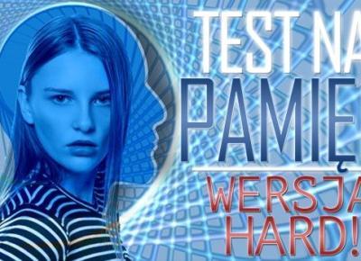 Test na pamięć - wersja HARD!