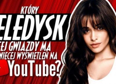 Który teledysk tej gwiazdy ma najwięcej wyświetleń na YouTube?