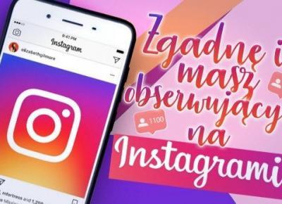 Zgadnę, ile masz obserwujących na Instagramie!