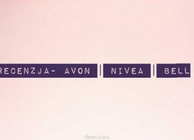 Recenzja- AVON | NIVEA | BELL