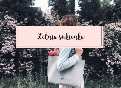 beauty ╳ fashion ╳ lifestyle : LETNIA SUKIENKA