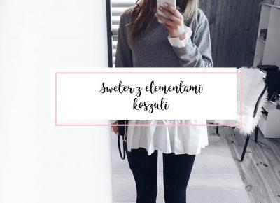 beauty ╳ fashion ╳ lifestyle : SWETER Z ELEMENTAMI KOSZULI